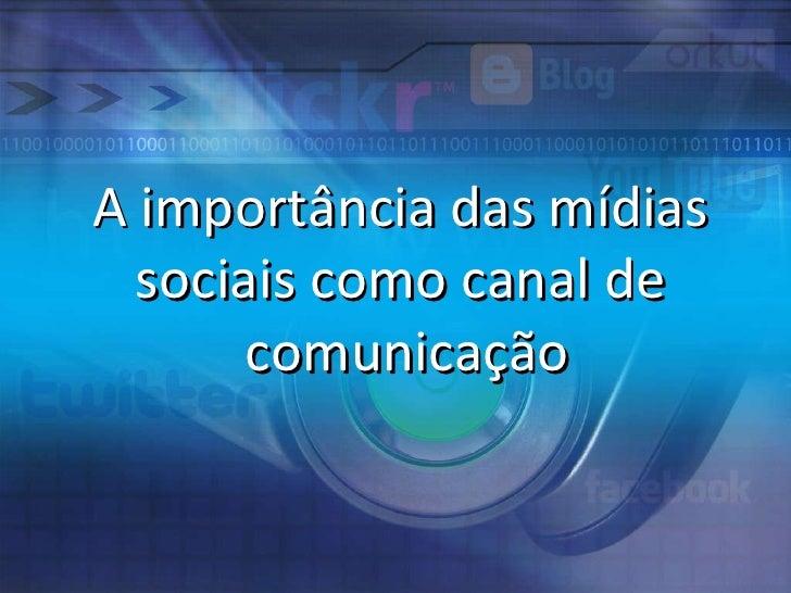 A importância das mídias  sociais como canal de  comunicação
