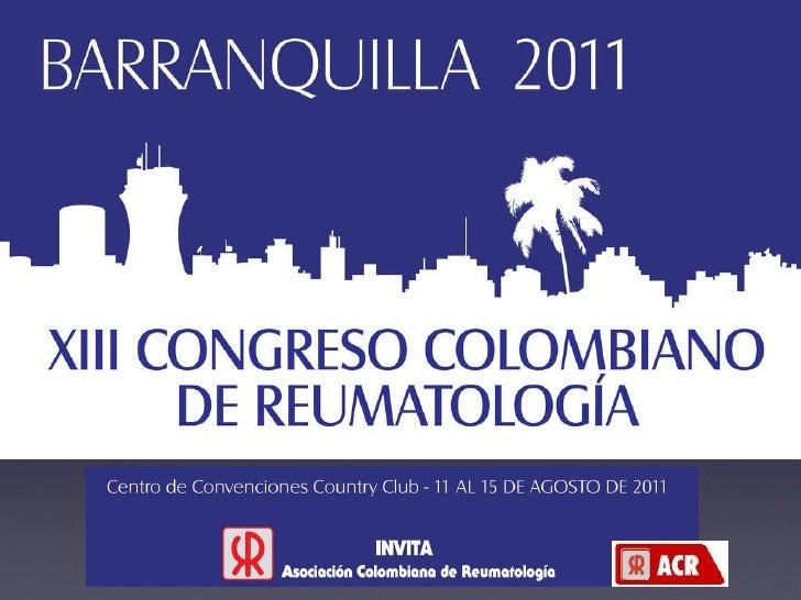 XIII Congreso Colombiano de Reumatologia/XIII Colombian Congress of Rheumatology