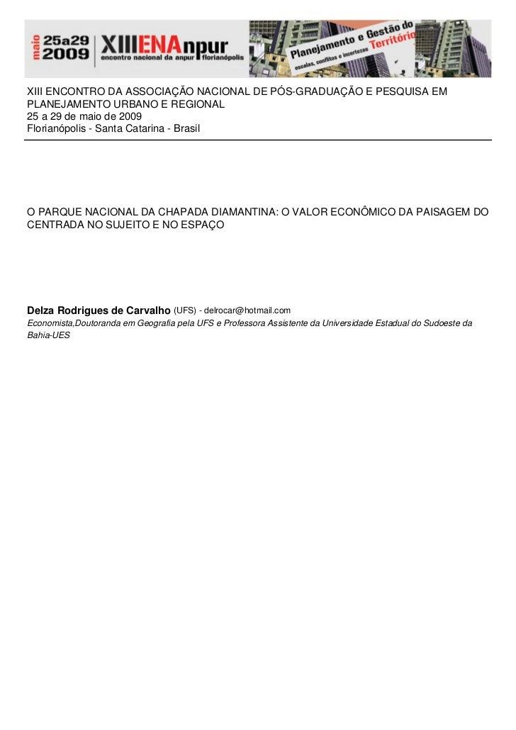 XIII ENCONTRO DA ASSOCIAÇÃO NACIONAL DE PÓS-GRADUAÇÃO E PESQUISA EMPLANEJAMENTO URBANO E REGIONAL25 a 29 de maio de 2009Fl...