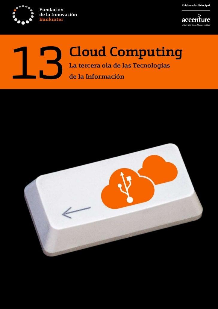 Colaborador Principal13   Cloud Computing     La tercera ola de las Tecnologías     de la Información