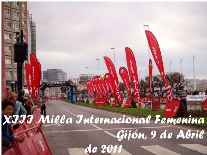 XIII Milla Internacional Femenina   Gijón, 9 de Abril de 2011