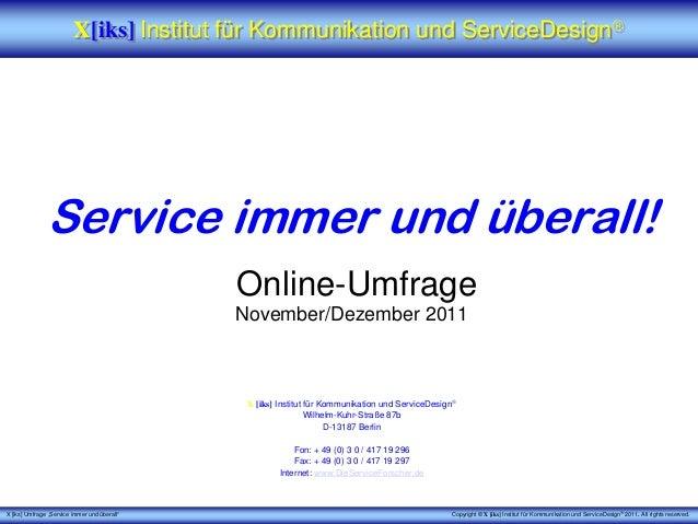 """X [iks] Umfrage """"Service immer und überall"""" Copyright © X [iks] Institut für Kommunikation und ServiceDesign® 2011. All ri..."""
