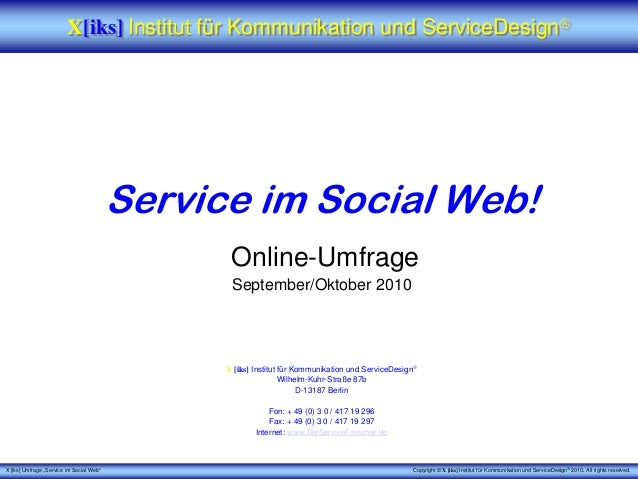 "X [iks] Umfrage ""Service im Social Web"" Copyright © X [iks] Institut für Kommunikation und ServiceDesign® 2010. All rights..."