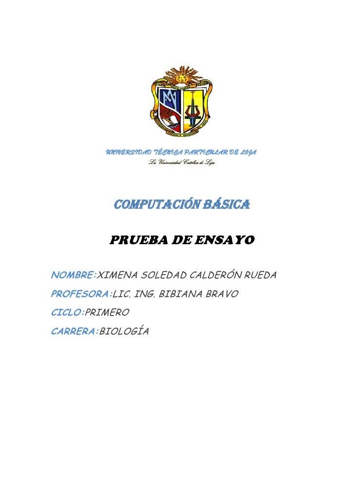 UNIVERSIDAD TÉCNICA PARTICULAR DE LOJA<br />La Universidad Católica de Loja<br />COMPUTACIÓN BÁSICA<br />PRUEBA DE ENSAYO<...