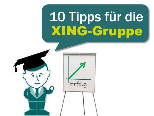XING-Gruppe 10 Tipps für die