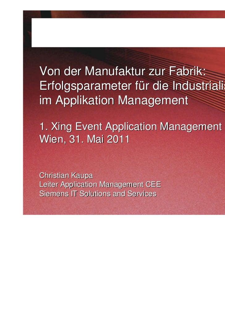 Von der Manufaktur zur Fabrik:Erfolgsparameter für die Industrialisierungim Applikation Management1. Xing Event Applicatio...