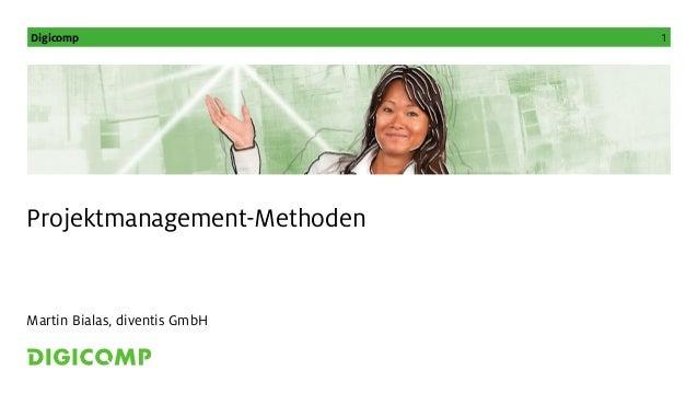 Digicomp 1  Projektmanagement-Methoden  Martin Bialas, diventis GmbH