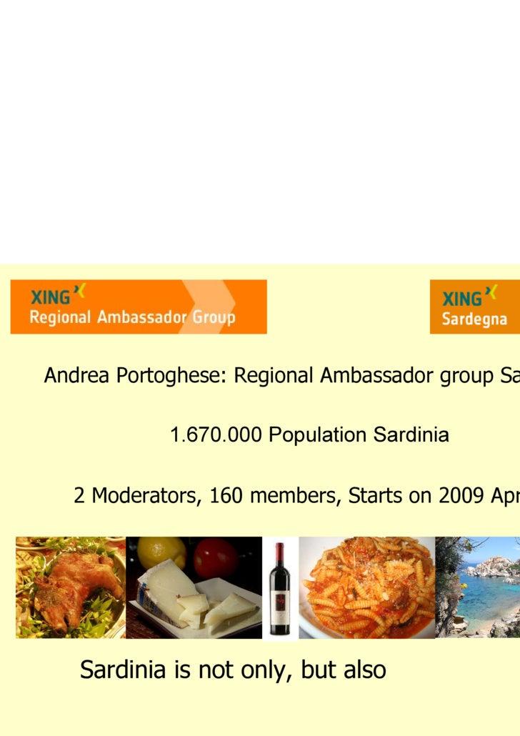 Andrea Portoghese: Regional Ambassador group Sardinia 1.670.000 Population Sardinia 2 Moderators, 160 members, Starts on 2...