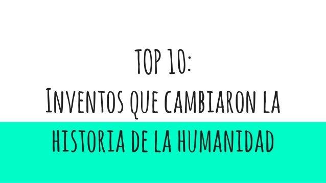 TOP10: Inventosquecambiaronla historiadelahumanidad