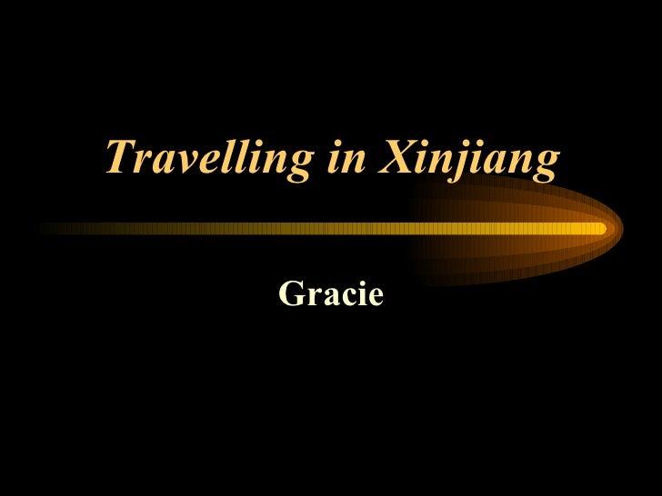 Travelling in Xinjiang Gracie