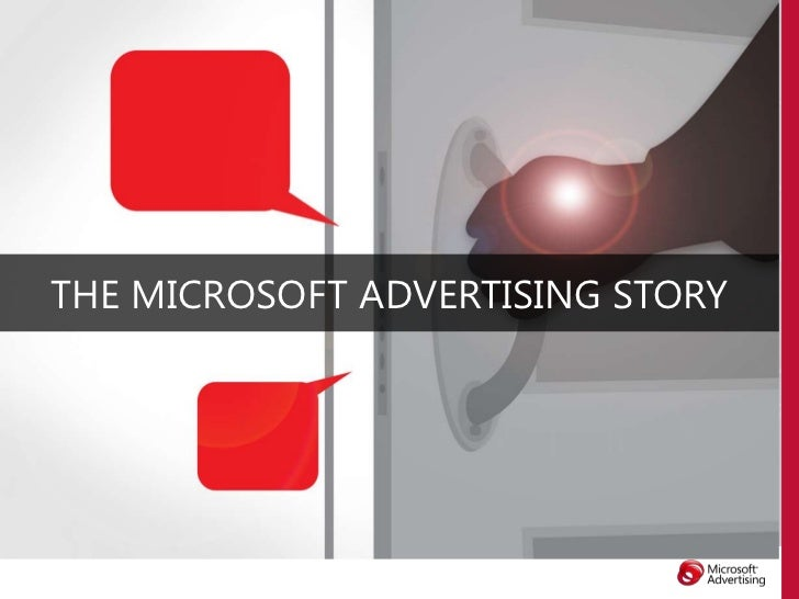 THE MICROSOFT ADVERTISING STORY<br />