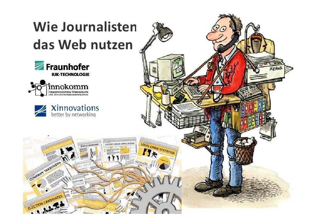 WieJournalistenheutedasWebnutzen @InnoVisions/#xi10                                                 Xinnovations 20...