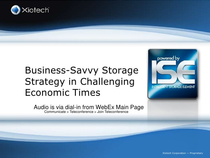 Business-Savvy StorageStrategy in ChallengingEconomic Times<br />Audio is via dial-in from WebEx Main Page<br />Communicat...
