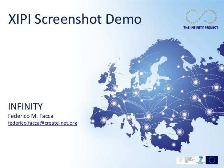 XIPI Screenshot Demo            THE INFINITY PROJECTINFINITYFederico M. Faccafederico.facca@create-net.org