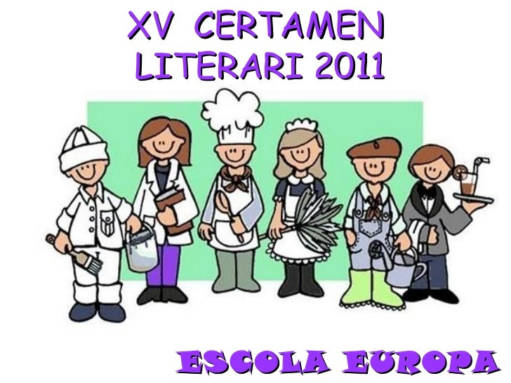 ESCOLA EUROPA   XV  CERTAMEN  LITERARI 2011