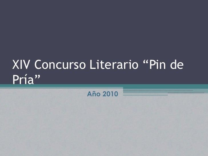 """XIV Concurso Literario """"Pin de Pría""""<br />Año 2010<br />"""