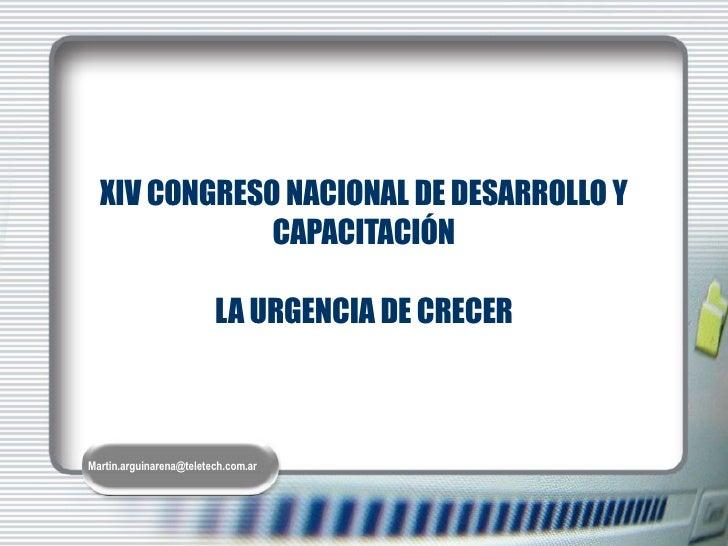 XIV CONGRESO NACIONAL DE DESARROLLO Y CAPACITACIÓN  LA URGENCIA DE CRECER