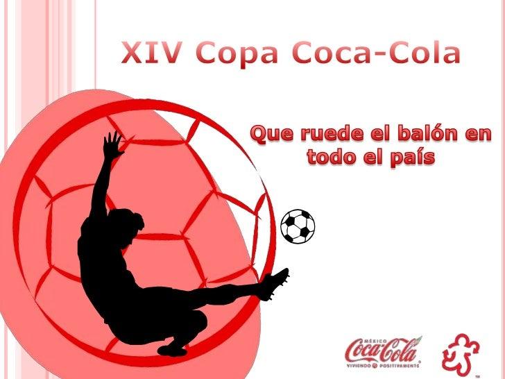 Arranca la XIV Copa Coca-Cola en México