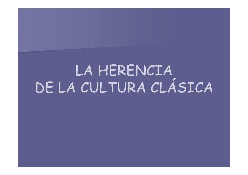 Xiv la herencia de la cultura clásica [modo de compatibilidad]