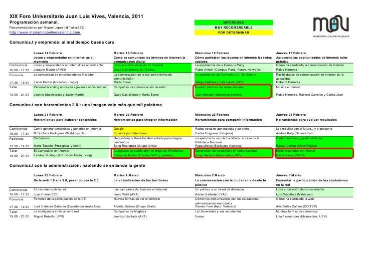 XIX Foro Universitario Juan Luis Vives, Valencia, 2011Programación semanal.                                               ...