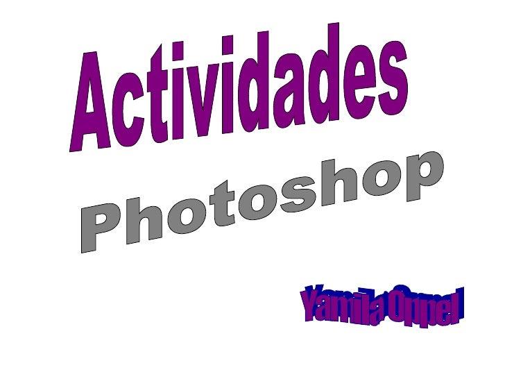 Actividades Yamila Oppel Photoshop