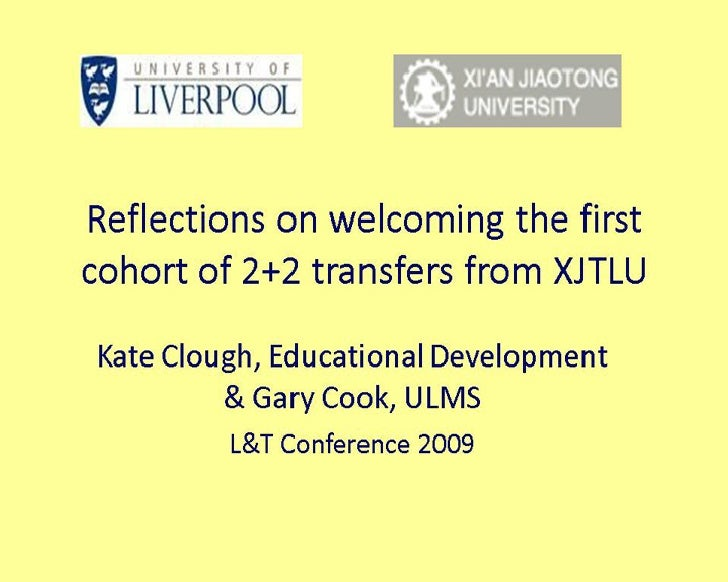 Gary Cook &Kate Clough: Reflections on integrating the First cohort of XJTLU students.