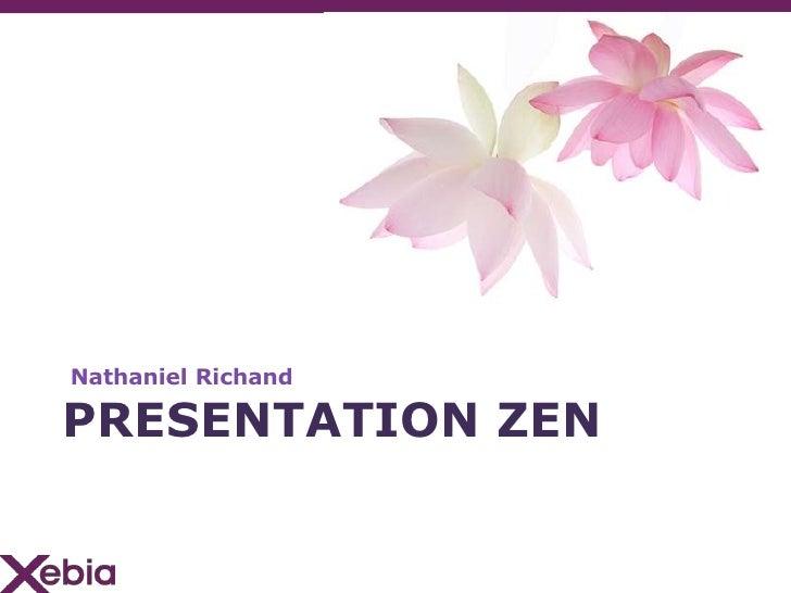 Nathaniel Richand<br />PrEsentationZen<br />