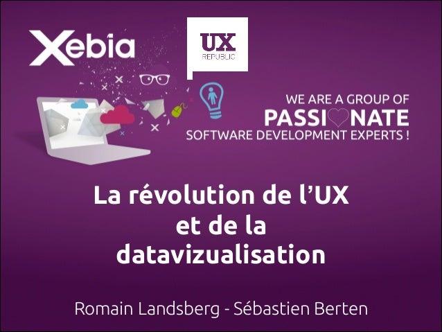 Open XKE - La révolution de la User Experience et de la Dataviz par Sébastien Berten et Romain Landsberg