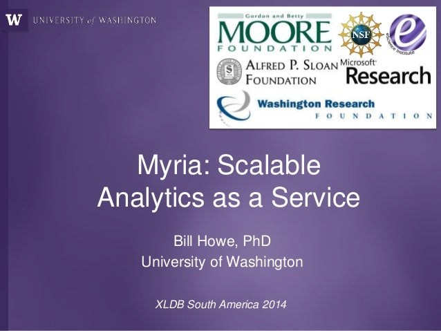XLDB South America Keynote: eScience Institute and Myria