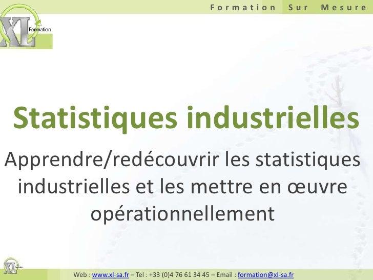 Statistiques industrielles<br />Apprendre/redécouvrir les statistiques industrielles et les mettre en œuvre opérationnelle...