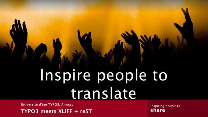 Text          Inspire people to              translateUniversité d'été TYPO3, Annecy          Inspiring people toTYPO3 mee...