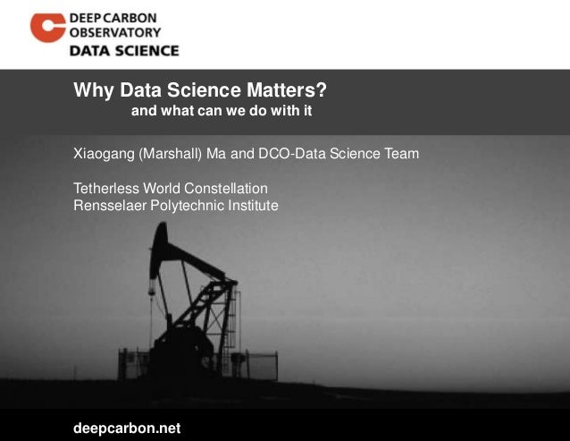 deepcarbon.net Xiaogang (Marshall) Ma and DCO-Data Science Team Tetherless World Constellation Rensselaer Polytechnic Inst...