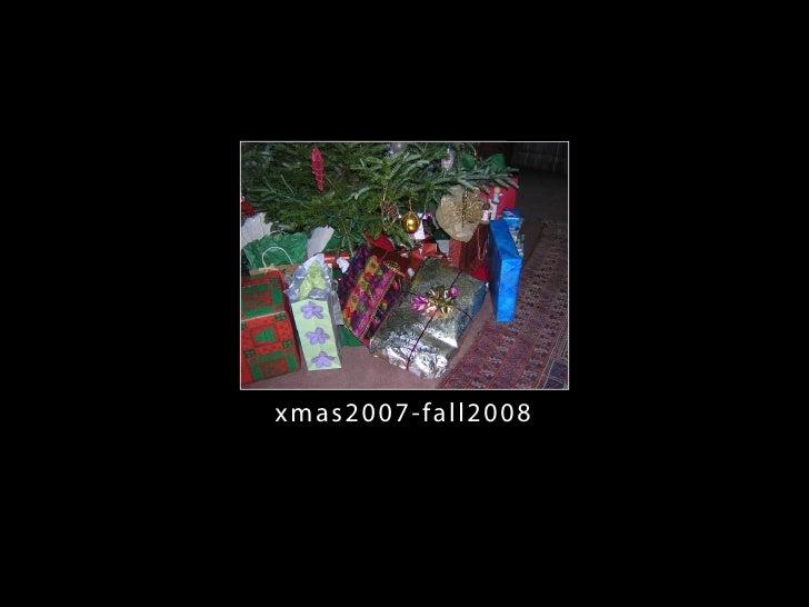 Xmas2007 Fall2008