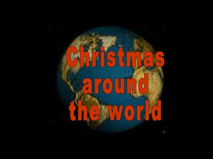 Christmas around the world Christmas around the world