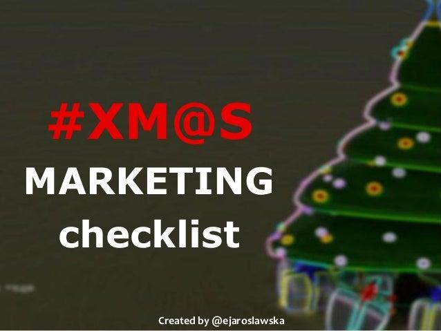 #XM@S MARKETING checklist Created by @ejaroslawska