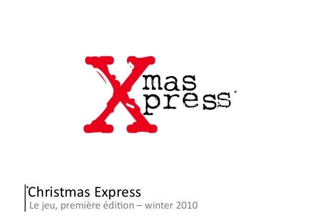 Christmas  Express   Le  jeu,  première  édi5on  –  winter  2010   *   *