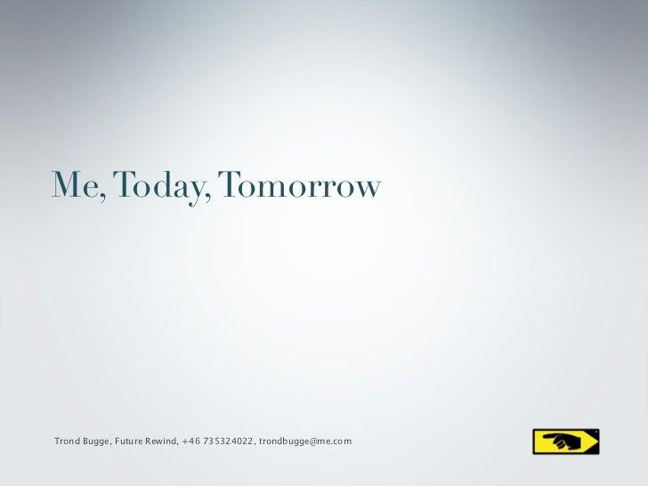 Me, Today, Tomorrow - XMediaLab