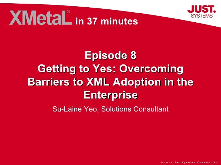 Episode 8 Getting to Yes: Overcoming Barriers to XML Adoption in the Enterprise Su-Laine Yeo, Solutions Consultant in 37 m...