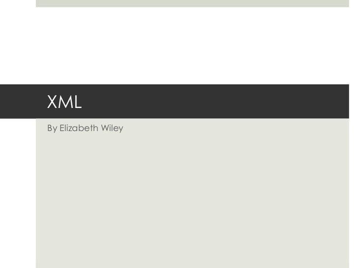 XMLBy Elizabeth Wiley