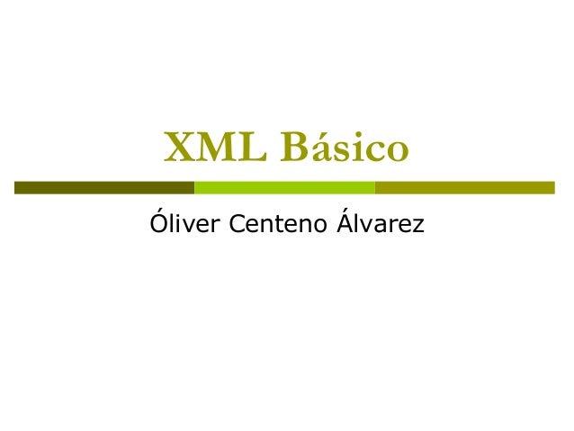XML Básico Óliver Centeno Álvarez