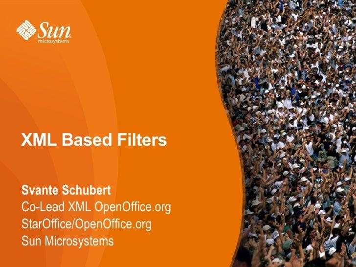 XML Based Filters                             <ul>                   <li>Svante...