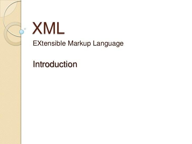 XMLEXtensible Markup LanguageIntroduction
