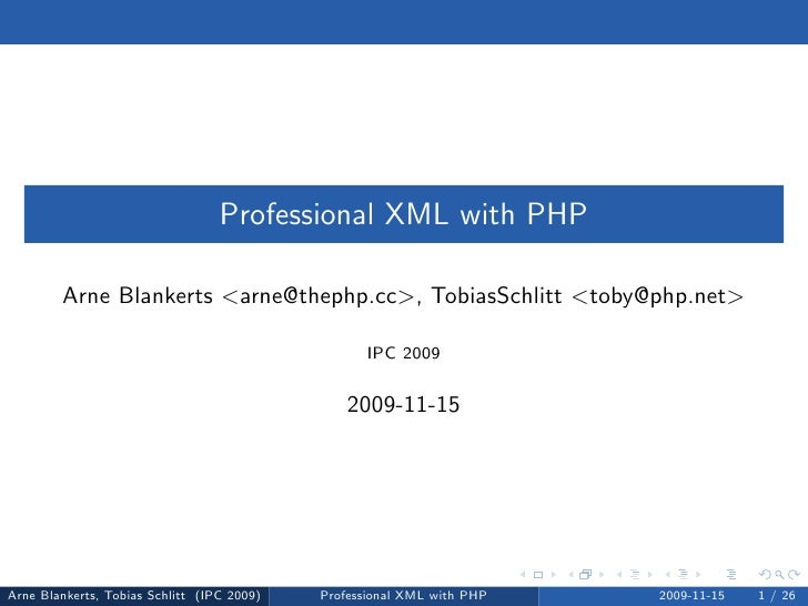 Professional XML with PHP          Arne Blankerts <arne@thephp.cc>, TobiasSchlitt <toby@php.net>                          ...