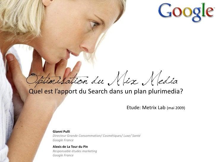 Optimisation du Mix Media Quel est l'apport du Search dans un plan plurimedia?                                            ...