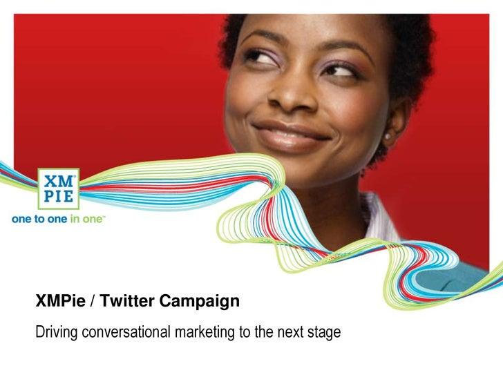 XMPie Twitter Campaign