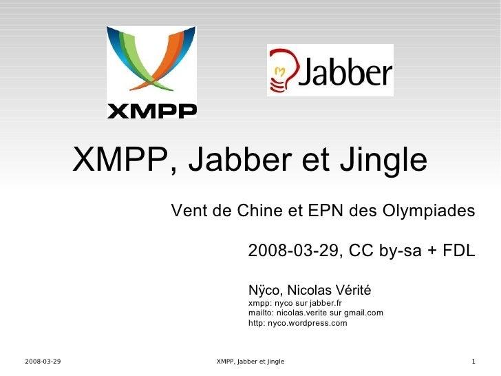 <ul><ul><li>XMPP, Jabber et Jingle </li></ul></ul><ul><ul><li>Vent de Chine et EPN des Olympiades </li></ul></ul><ul><ul><...