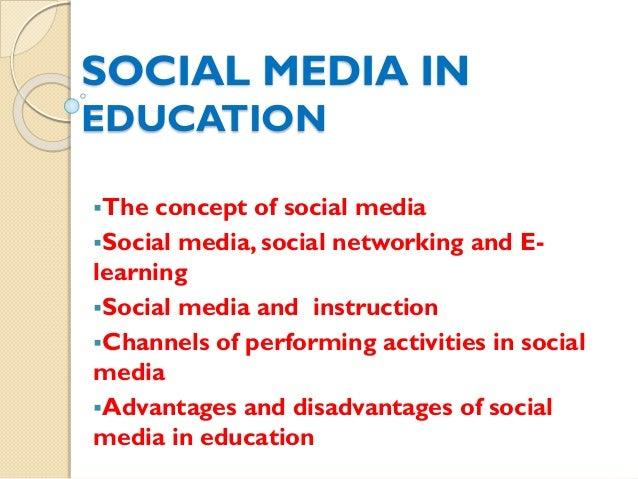SOCIAL MEDIA IN EDUCATION The concept of social media Social media, social networking and E- learning Social media and ...