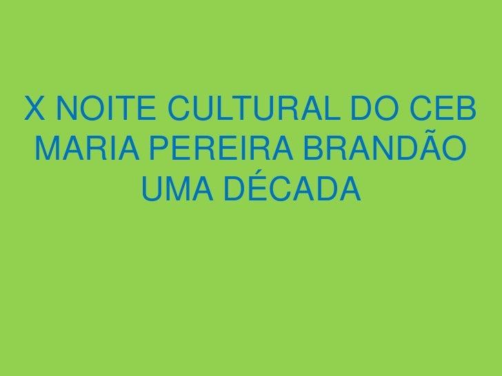 X noite cultural