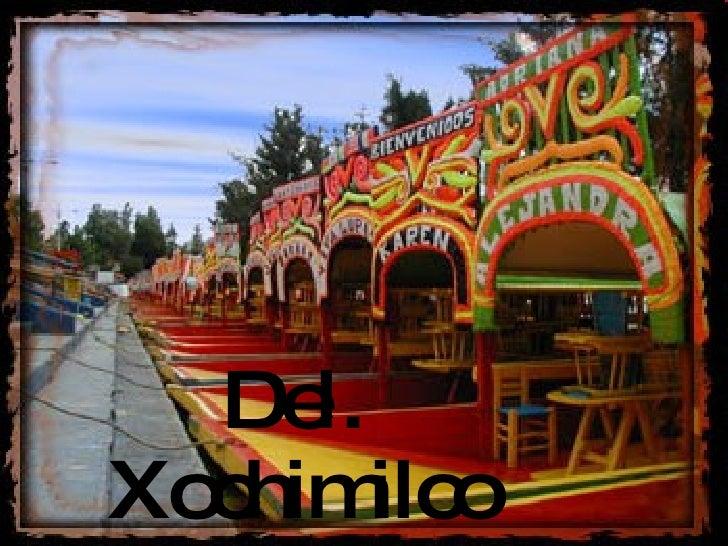 Del.  Xochimilco