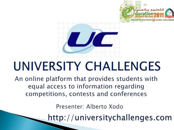 UNIVERSITY CHALLENGES<br />An online platform that provides students with equal access to information regarding competitio...